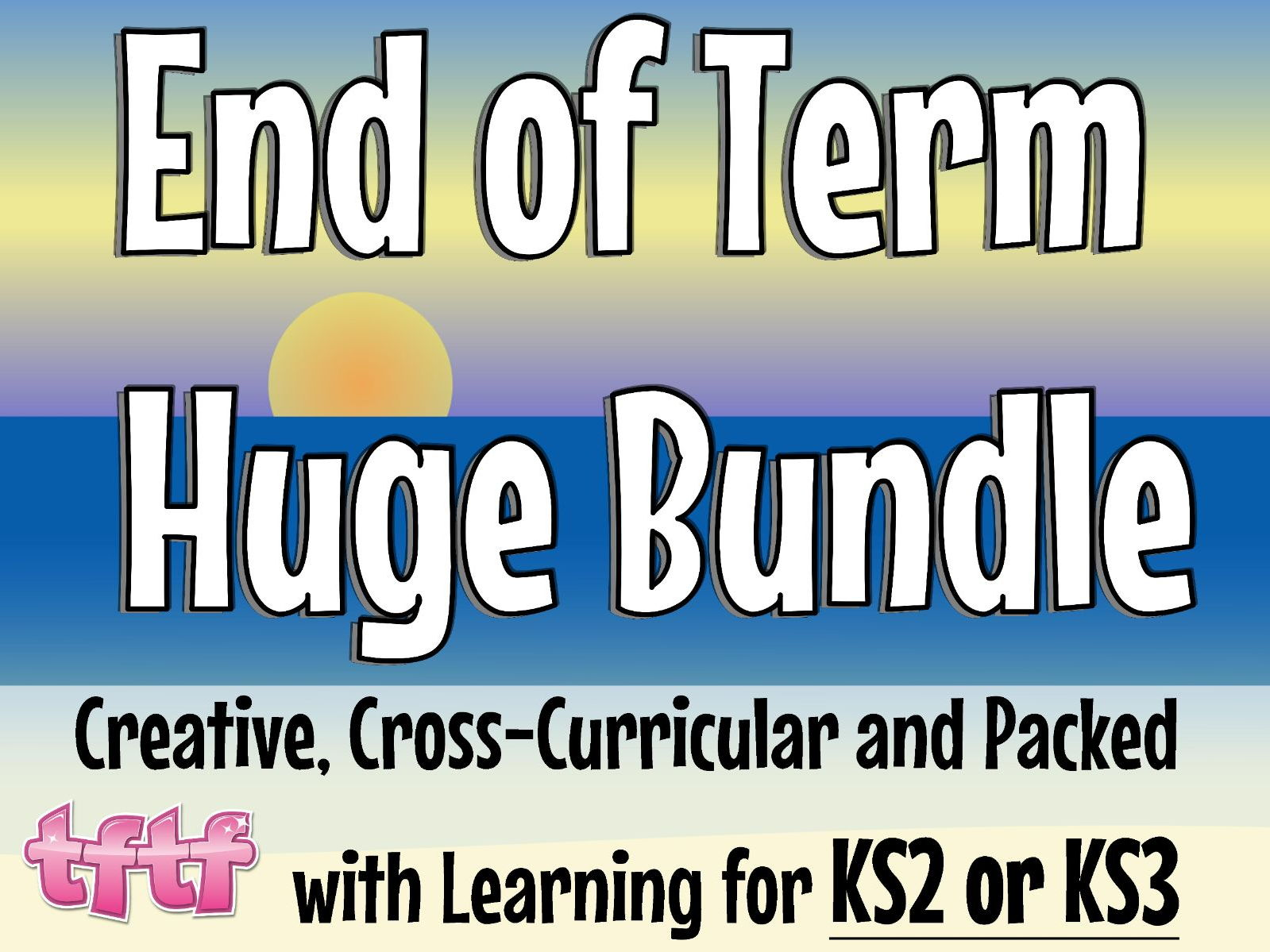 End of Term MEGA Bundle. Creative, Cross-Curricular & Fun!