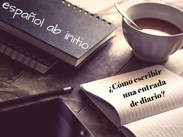 Español ab initio, cómo escribir una entrada de diario . Spanish ab initio how to write a diary