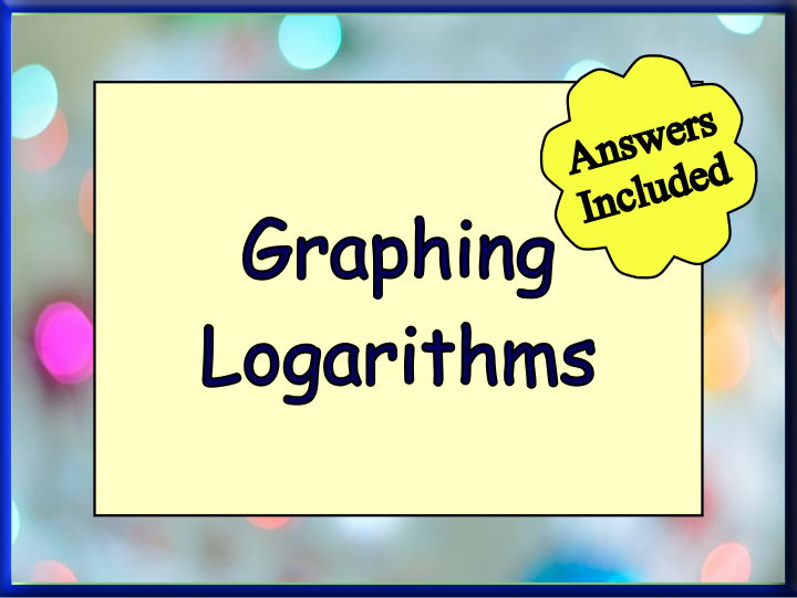 Graphing Logarithms and Exponentials - With Answers