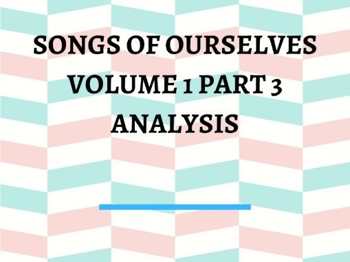 Songs of ourselves volume 1 part 3 Revision Worksheet