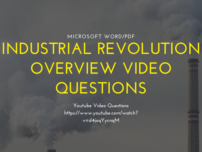 Industrial Revolution Video Overview Questions