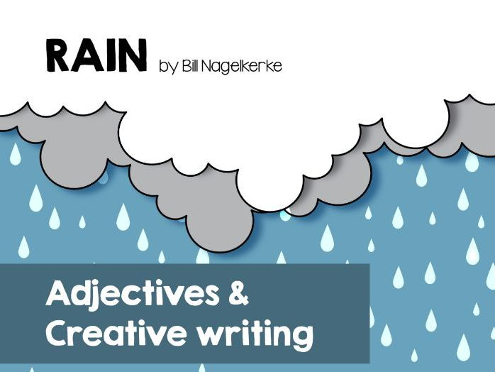 Ajectives & poetry writing lesson based on 'Rain' by Bill Nagelkerke.