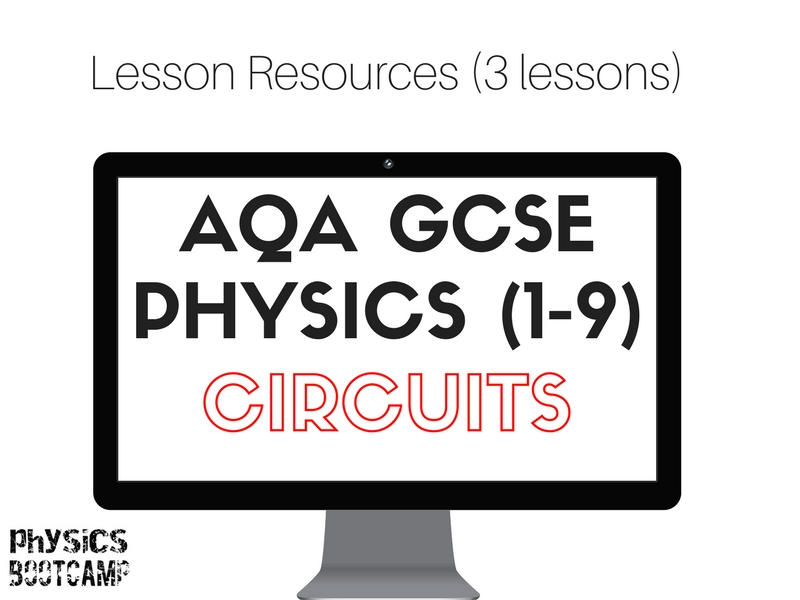 AQA GCSE Physics (1-9) Electricity - Circuits resources (3 lessons)