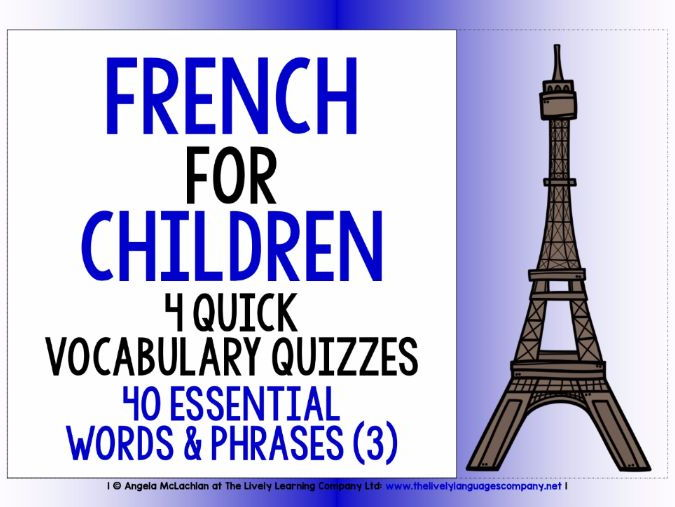 PRIMARY FRENCH - FOUR QUICK VOCAB QUIZZES (3) - 40 WORDS & PHRASES