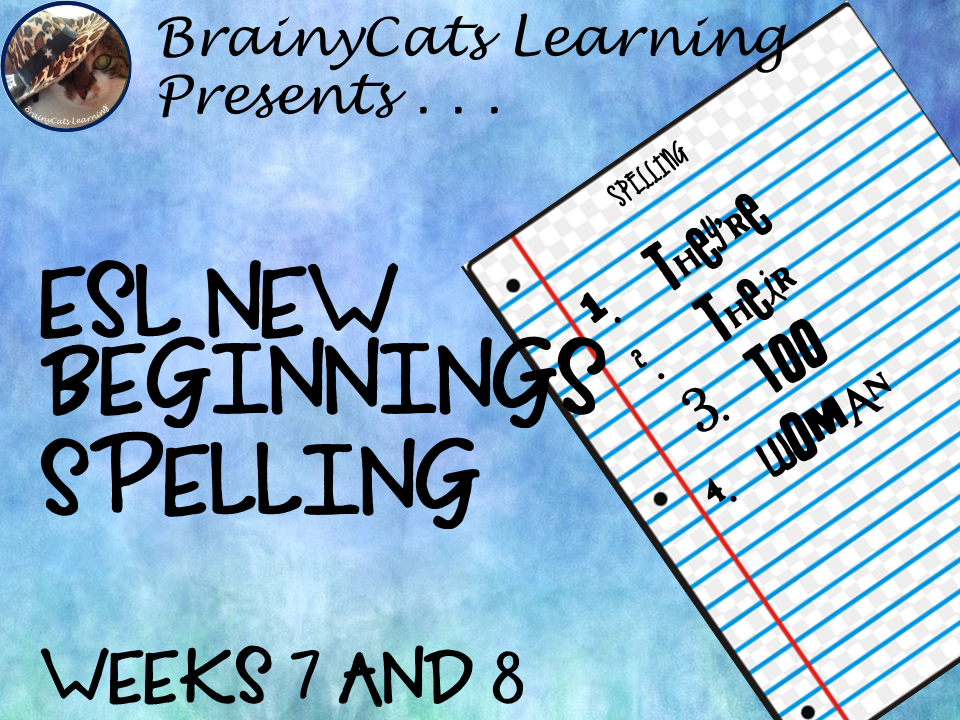 ESL New Beginnings: Spelling Weeks 7 and 8