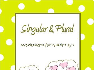 Singular and Plural for Grade 1 and 2