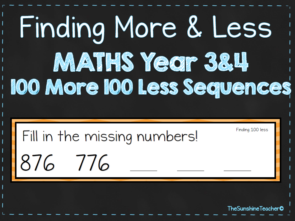 Finding More & Less - 100 More 100 Less Sequences - Year 3&4 - Math - Place Value