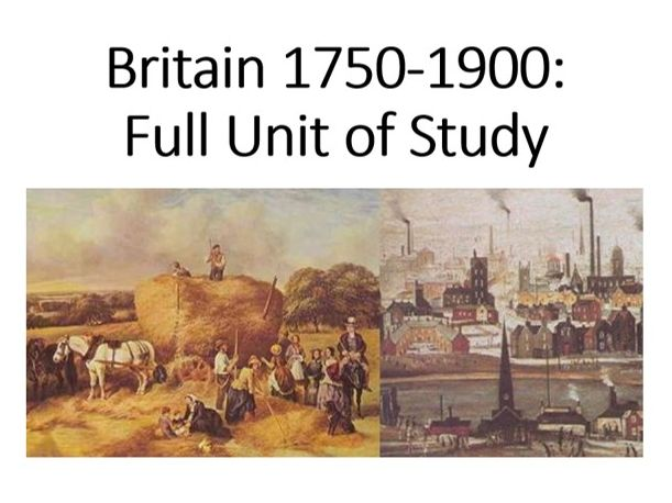Britain 1750-1900: KS3 Full Unit of Study