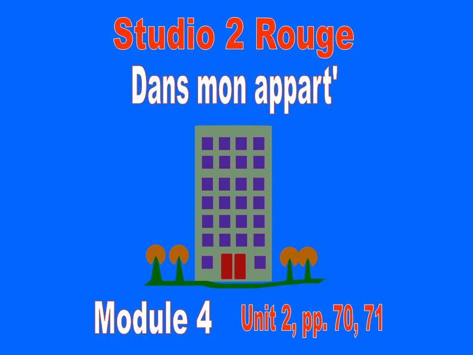 Studio 2, Rouge, Module 4, pp.70, 71 : Dans mon appart'