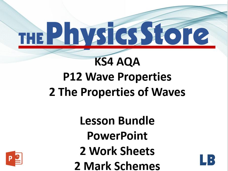 KS4 GCSE Physics AQA P12 2 The Properties of Waves Lesson Bundle