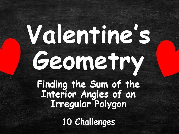 VALENTINE'S DAY GEOMETRY.  Finding the Sum of the Interior Angles of an Irregular Polygon.  Full Set