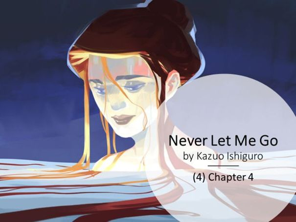 Never Let Me Go: (4) Chapter 4