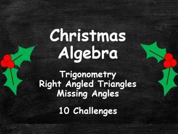 Algebra. Trigonometry. Right Angled Triangles. Missing Angles. Christmas Challenge. FULL SET
