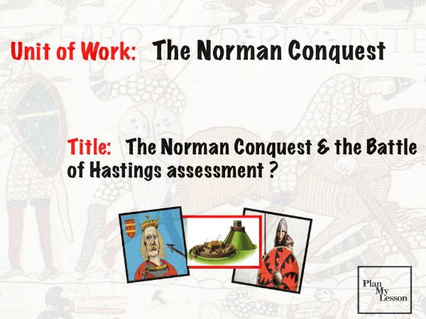 The Norman Conquest: L8 Battle of Hastings Assessment
