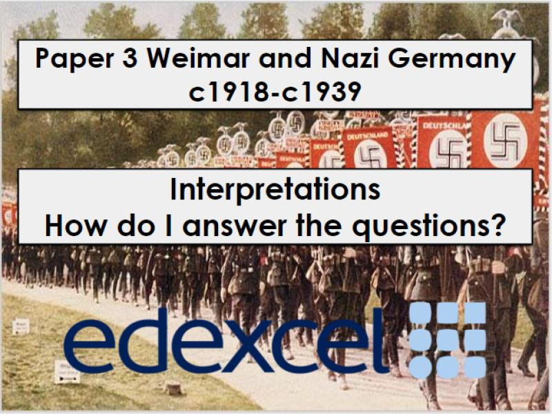 Edexcel 9-1 History GCSE: Paper 3 Germany how to answer the interpretation questions WTM Q3b, 3c, 3d