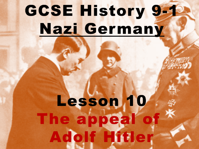 Nazi Germany - GCSE History 9-1 - The appeal of Adolf Hitler