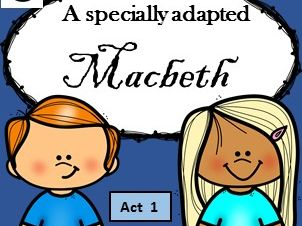 Macbeth, Act 1 (Adapted) and activities
