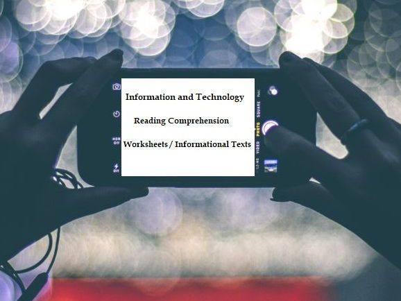 Information and Technology - Reading Comprehension Worksheets / Informational Texts (SAVE 60%)