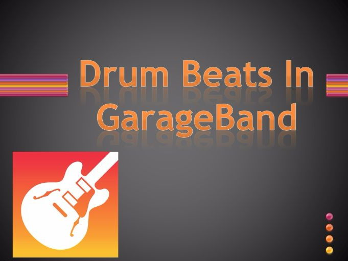 Creating Drum Beats In GarageBand (With/Out Dotted Rhythms)