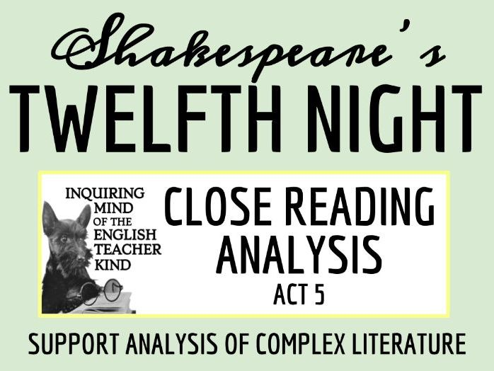 Shakespeare's Twelfth Night: Close Read for Act 5