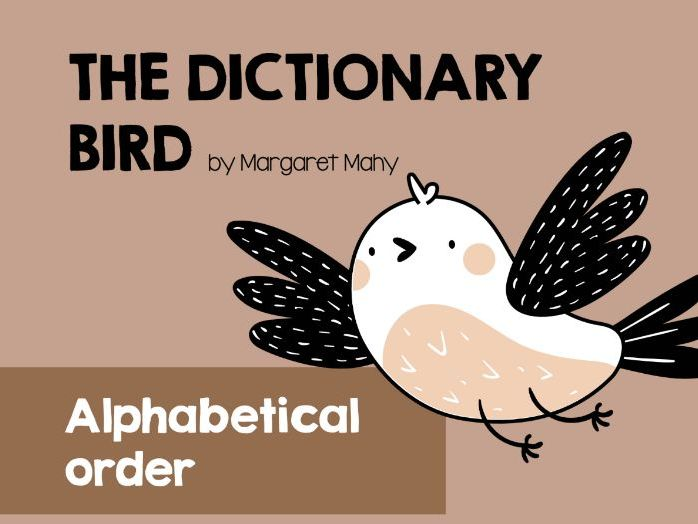 Alphbetical order & using a dictionary. 'The Dictionary Bird' by Margaret Mahy.