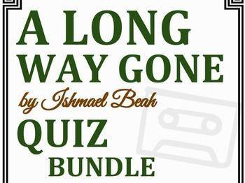 A Long Way Gone by Ishmael Beah - Assessment Bundle (Set of 4 Quizzes, Unit Test & Keys)