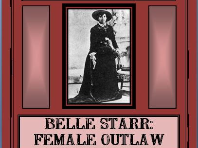 Reading Comprehension - Belle Starr, Female Outlaw of the Wild West
