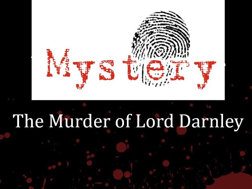 History Mystery: Murder of Lord Darnley