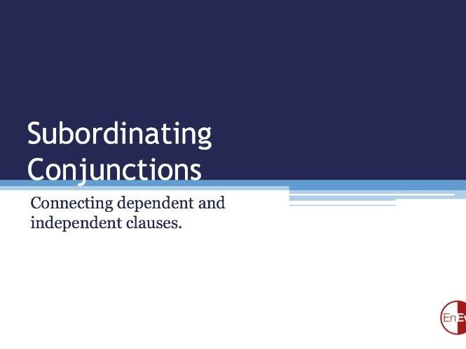 Using Subordinate Conjunctions