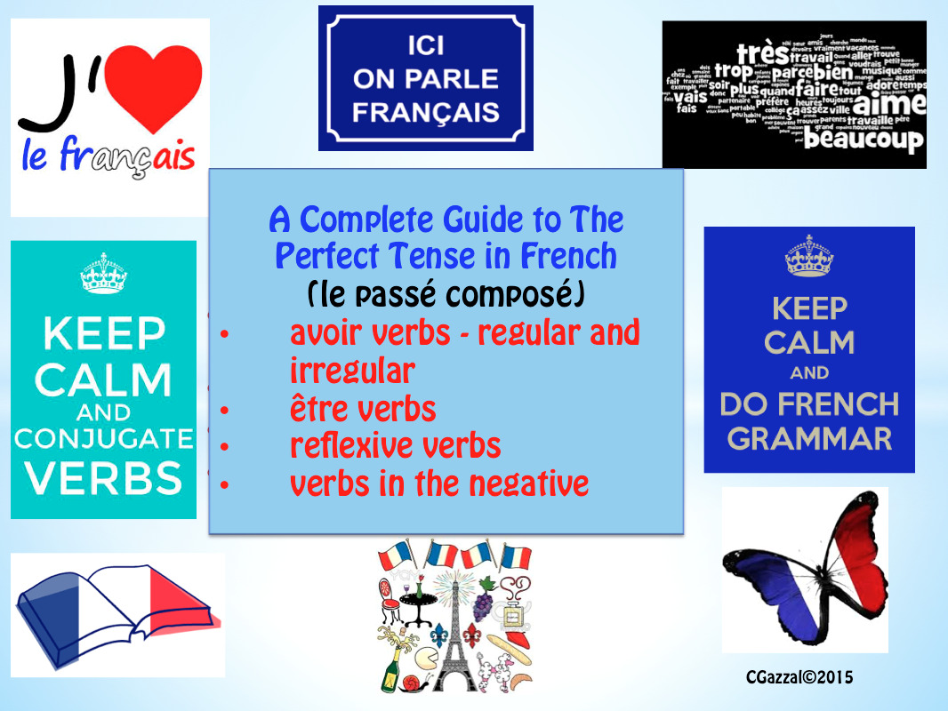 A Complete Guide to the Perfect Tense in French - all verb types.