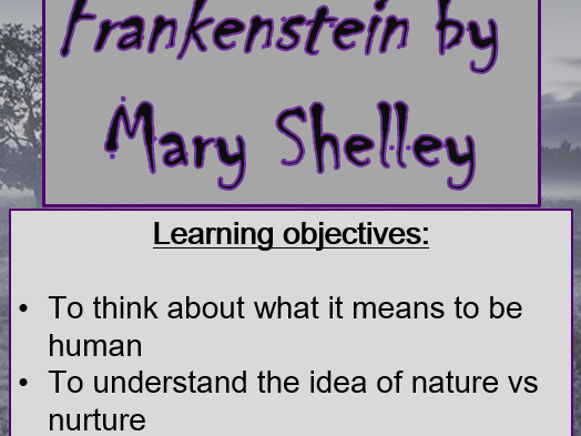 Frankenstein Context: Monsters and Nature VS Nurture
