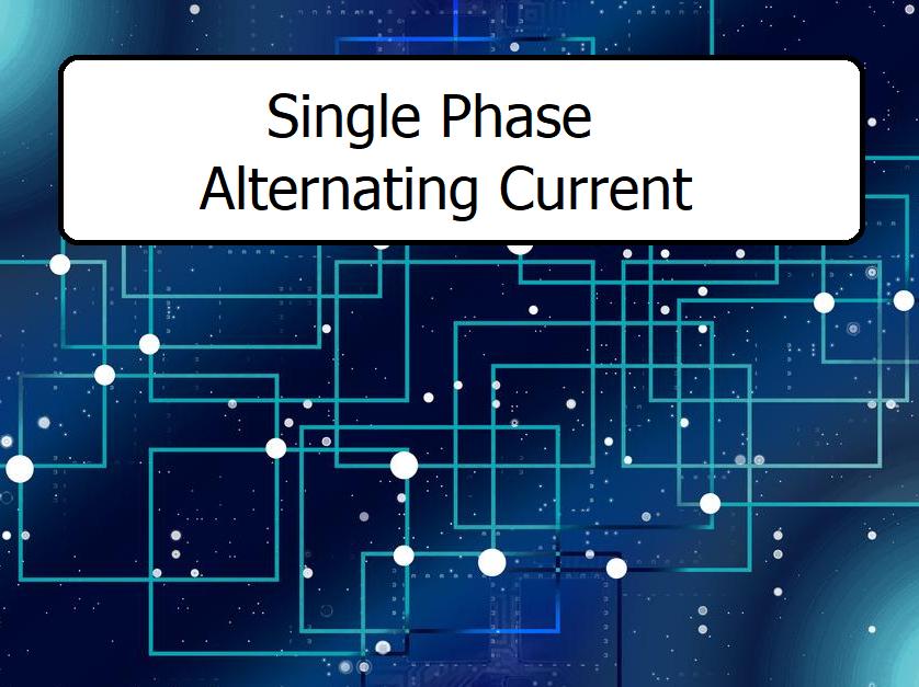 BTec Engineering - Single Phase Alternating Current