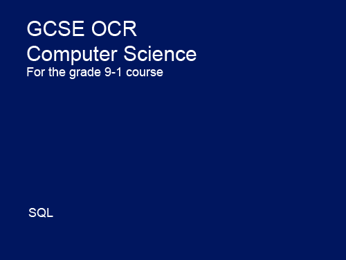 SQL - GCSE Computer Science OCR 9-1- Programming techniques