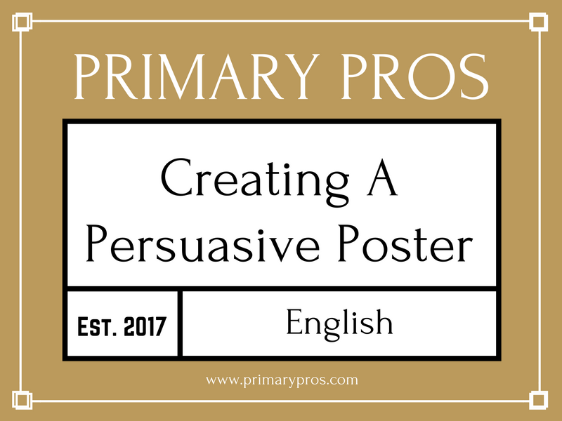 creating a persuasive poster by primarypros teaching resources tes