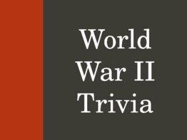 World War II Trivia