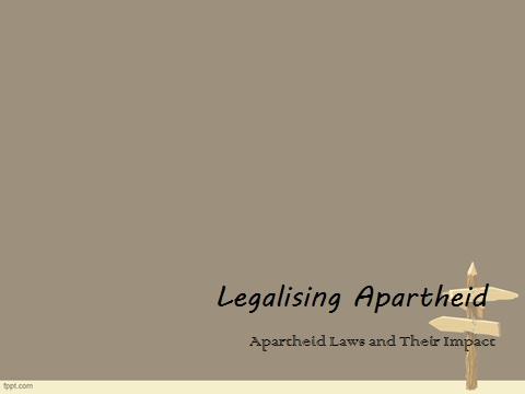 Legalizing Apartheid
