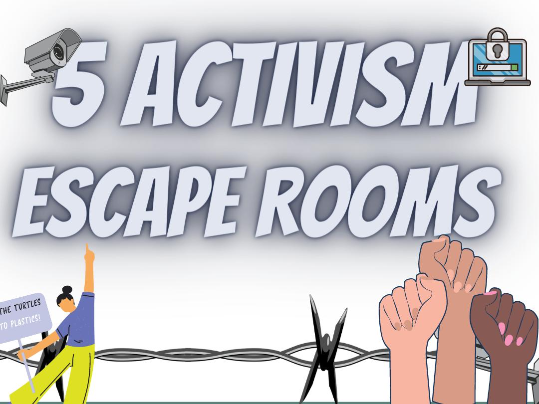 Activism Activist Movements Campaigning Escape rooms