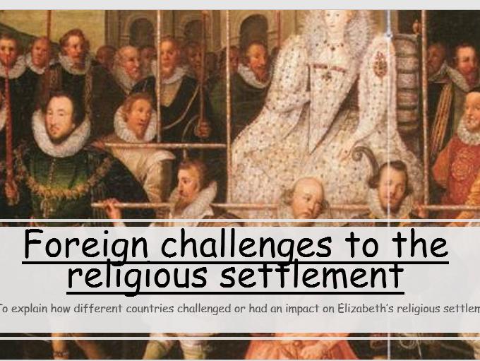 Foreign challenges to Elizabeth's religious settlement  (GCSE 9-1 Edexcel)