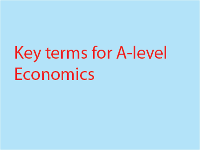 Key terms cards and definitions for AS and A2 Economics