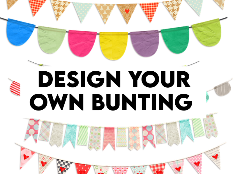 Design your own Bunting