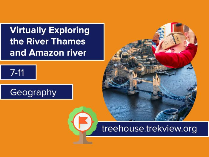Virtual Expedition: Exploring the River Thames and Amazon river