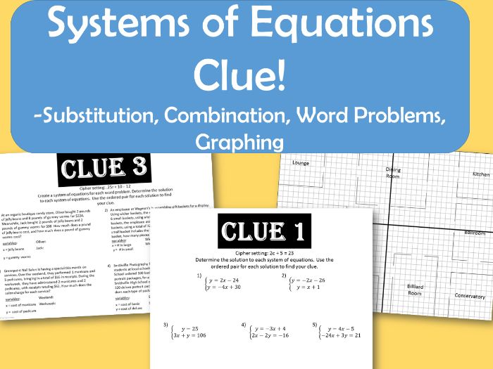 Clue! Systems of Equations - Graphing, Substitution, Linear Combination, Word Problems