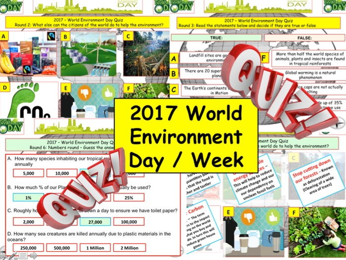 2017 - World Environment Day Week  -7rounds & over40+ Questions. World Environment. End of term quiz