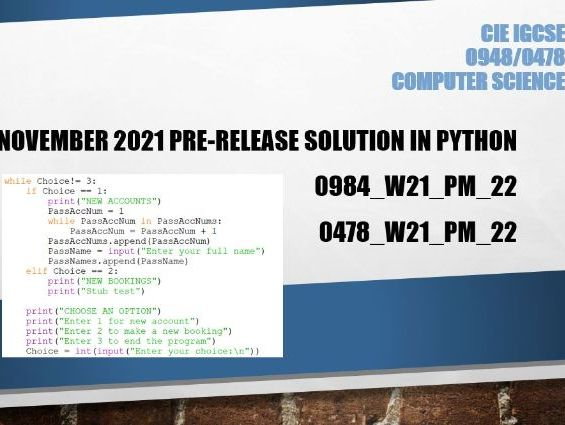 CIE IGCSE Computer Science November 2021 pre-release solution in Python 0984/22 or 0478/22