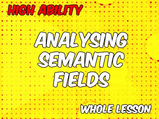 Analysing Semantic Fields for KS4 (AQA English Language New Spec)
