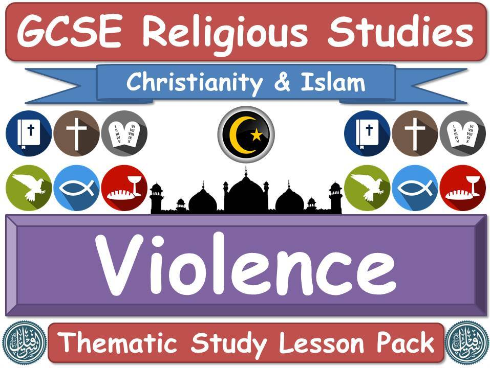 Violence & War - Islam & Christianity (GCSE Lesson Pack) (Muslim / Islamic & Christian Views) [Religious Studies]