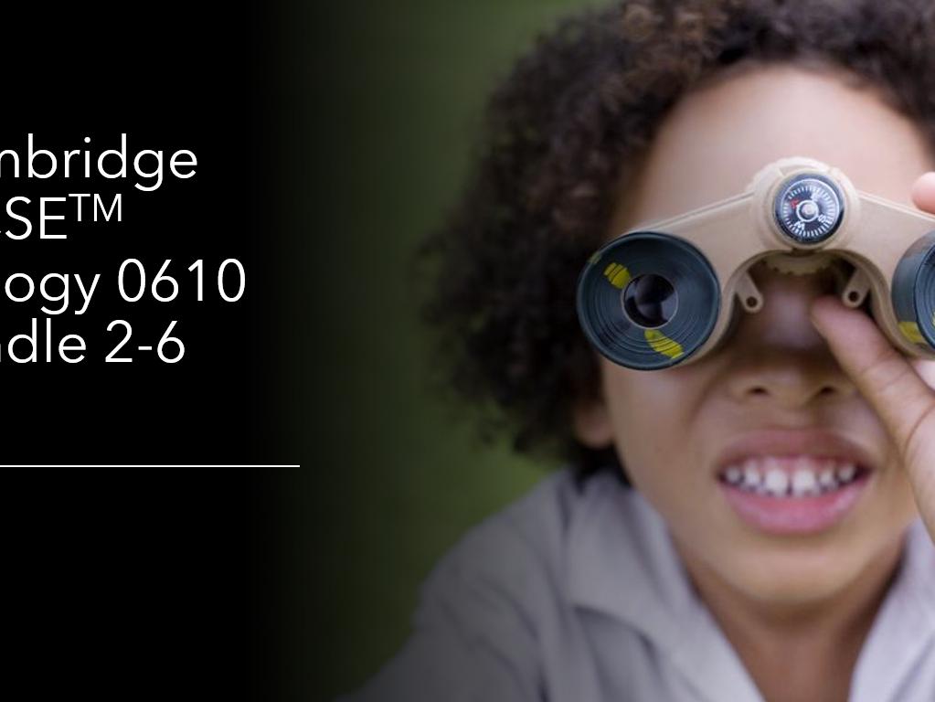 Cambridge IGCSE Biology 0610, Topics 2-6