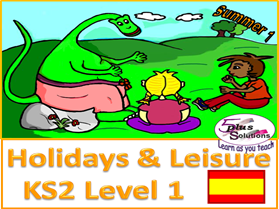 Primary Spanish WHOLE UNIT: KS2 Level 1 Holidays and Leisure (Summer 1)