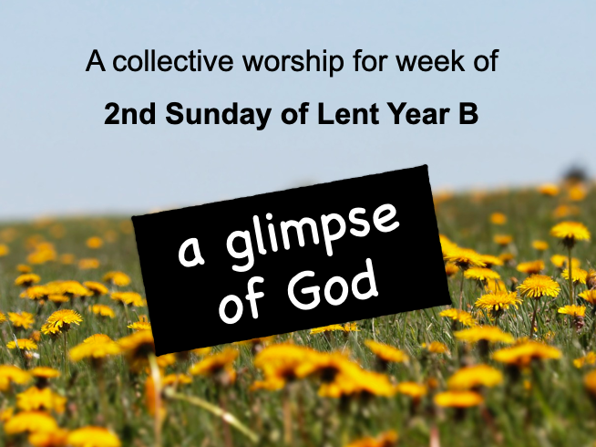 collective worship Catholic 2nd Sunday Lent B