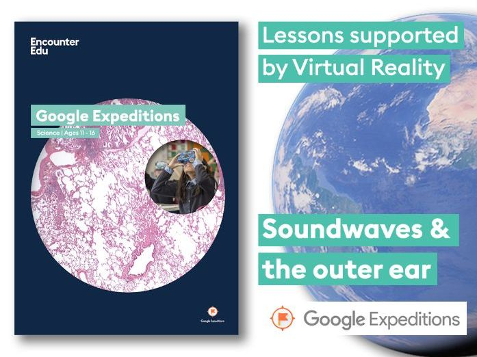 Sound waves and the outer ear #GoogleExpeditions Science KS4